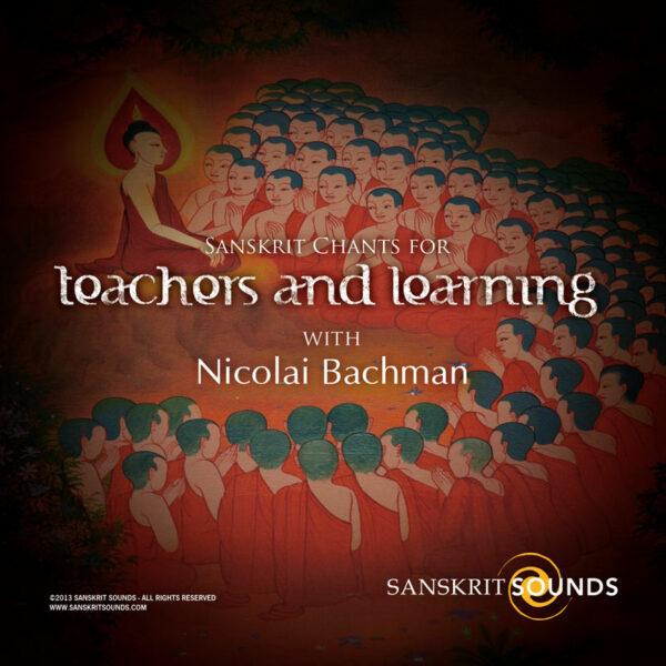 Sanskrit Chants for Teachers and Learning