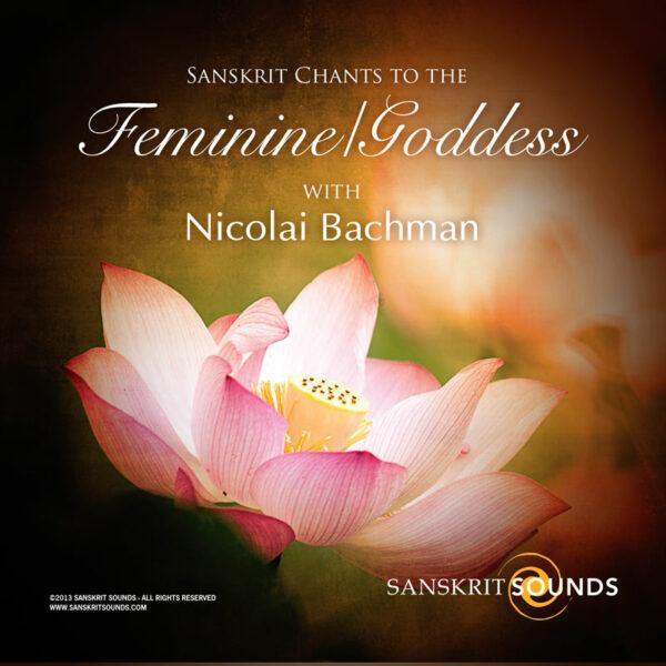 Sanskrit Chants to the Feminine/Goddess