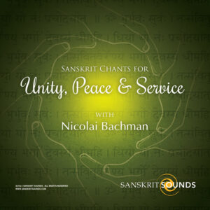 Sanskrit Chants for Unity, Peace and Service